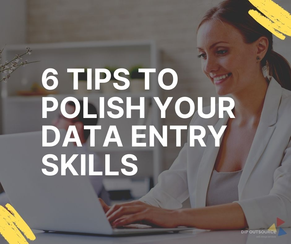 6 Tips to polish your data entry skills